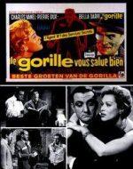 Gorille Vous Salue Bien (Le)